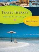 Cover-Bild zu Schaler, Karen: Travel Therapy: Where Do You Need to Go?