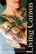 Cover-Bild zu Hudson, Karen: Living Canvas: Your Total Guide to Tattoos, Piercings, and Body Modification
