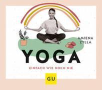 Cover-Bild zu Yoga einfach wie noch nie von Zylla, Amiena
