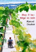 Cover-Bild zu May it be - möge es sein (eBook) von Stalder, Marcel