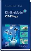 Cover-Bild zu Klinikleitfaden OP-Pflege (eBook) von Luce-Wunderle, Gertraud (Hrsg.)