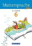 Cover-Bild zu Muttersprache plus 6. Schuljahr. Allgemeine Ausgabe. Arbeitsheft von Döring, Bärbel