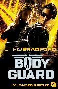 Cover-Bild zu Bodyguard - Im Fadenkreuz (eBook) von Bradford, Chris