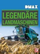 Cover-Bild zu DMAX Legendäre Landmaschinen von Köstnick, Joachim M.