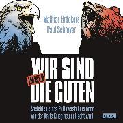 Cover-Bild zu Wir sind immer die Guten (Audio Download) von Bröckers, Mathias