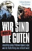 Cover-Bild zu Wir sind immer die Guten von Bröckers, Mathias