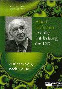 Cover-Bild zu Albert Hofmann und die Entdeckung des LSD (eBook) von Liggenstorfer, Roger (Hrsg.)