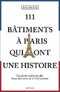 Cover-Bild zu 111 Bâtiments à Paris qui ont une histoire von Walter, Kay