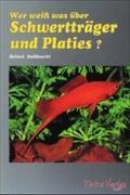 Cover-Bild zu Wer weiss was über Schwertträger und Platies von Stallknecht, Helmut