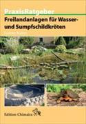Cover-Bild zu Freilandanlagen für Wasser- und Sumpfschildkröten von Kalter, Günter