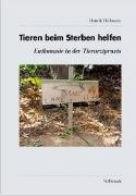 Cover-Bild zu Tieren beim Sterben helfen von Hofmann, Henrik