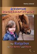 Cover-Bild zu Kreative Kinderreitstunde von Schmid, Bettina