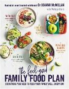 Cover-Bild zu Mcmillan, Joanna: The Feel-Good Family Food Plan: Everything You Need to Feed Your Family Well, Every Day