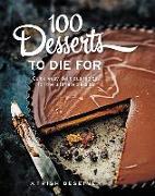 Cover-Bild zu Deseine, Trish: 100 Desserts to Die for