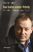 Cover-Bild zu Das Serienmörder-Prinzip (eBook) von Harbort, Stephan