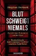 Cover-Bild zu Blut schweigt niemals (eBook) von Harbort, Stephan