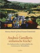 Cover-Bild zu Andrea Camilleris sizilianische Küche von Meuth, Martina