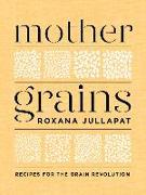 Cover-Bild zu Jullapat, Roxana: Mother Grains