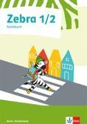 Cover-Bild zu Zebra Sachunterricht 1/2. Ausgabe Berlin, Brandenburg. Sachbuch Klasse 1/2