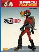 Cover-Bild zu Spirou und Fantasio Spezial 29: Supergroom von Vehlmann, Fabien