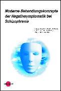 Cover-Bild zu Moderne Behandlungskonzepte der Negativsymptomatik bei Schizophrenie (eBook) von Dettling, Michael