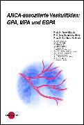 Cover-Bild zu ANCA-assoziierte Vaskulitiden: GPA, MPA und EGPA (eBook) von Hellmich, Bernhard