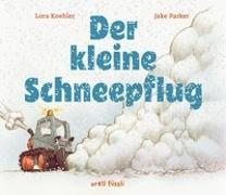 Cover-Bild zu Der kleine Schneepflug von Koehler, Lora