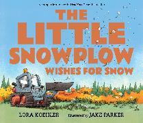 Cover-Bild zu The Little Snowplow Wishes for Snow von Koehler, Lora