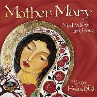 Cover-Bild zu Mother Mary: Meditations for Grace von Fairchild, Alana