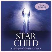 Cover-Bild zu Star Child: Healing the Child of Light Within von Fairchild, Alana