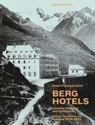 Cover-Bild zu Berghotels zwischen Alpweide und Gipfelkreuz von Flückiger-Seiler, Roland