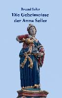 Cover-Bild zu Die Geheimnisse der Anna Seiler von Seiler, Roland