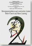 Cover-Bild zu Bewegung und Sport 02. Psychologische Grundlagen und Wirkungen / Bewegungsregulation und motorisches Lernen /Motor Control and Motor Learning von Nitsch, Jürgen N. (Hrsg.)