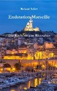 Cover-Bild zu Endstation Marseille (eBook) von Seiler, Roland