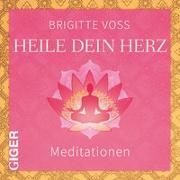 Cover-Bild zu Heile dein Herz von Voss, Brigitte