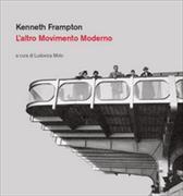 Cover-Bild zu Kenneth Frampton. L'altro movimento moderno von Molo, Ludovica