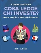 Cover-Bild zu Cosa legge chi investe? - News, Media e Mercati Finanziari von Graziano, Elvira Anna