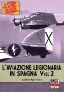 Cover-Bild zu L'aviazione legionaria in Spagna - Vol. 2 von Mattioli, Guido