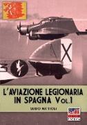 Cover-Bild zu L'aviazione legionaria in Spagna - Vol. 1 von Mattioli, Guido