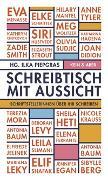 Cover-Bild zu Schreibtisch mit Aussicht von Piepgras, Ilka (Hrsg.)