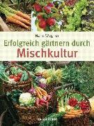 Cover-Bild zu Erfolgreich gärtnern durch Mischkultur von Wagner, Hans