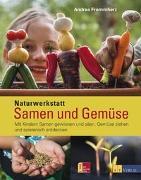 Cover-Bild zu Naturwerkstatt Samen und Gemüse von Frommherz, Andrea