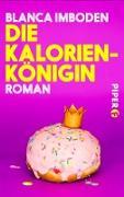 Cover-Bild zu Die Kalorien-Königin (eBook) von Imboden, Blanca