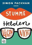 Cover-Bild zu Stumme Helden lügen nicht (eBook) von Packham, Simon