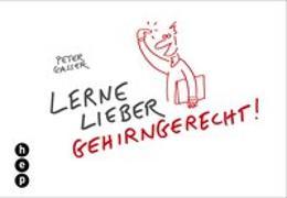 Cover-Bild zu Lerne lieber gehirngerecht! von Gasser, Peter