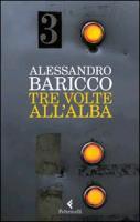 Cover-Bild zu Tre volte all'alba von Baricco, Alessandro