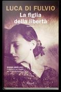 Cover-Bild zu La figlia della libertà von Di Fulvio, Luca