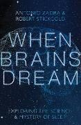 Cover-Bild zu When Brains Dream: Exploring the Science and Mystery of Sleep (eBook) von Zadra, Antonio