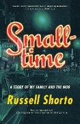 Cover-Bild zu Smalltime: A Story of My Family and the Mob (eBook) von Shorto, Russell