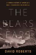 Cover-Bild zu The Bears Ears: A Human History of America's Most Endangered Wilderness (eBook) von Roberts, David